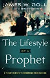 Lifestyle of a Prophet, The: A 21-Day Journey to Embracing Your Calling