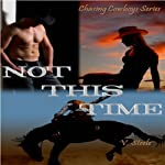 Not This TIme: Chasing Cowboys | V. Steele