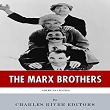 American Legends: The Marx Brothers (       UNABRIDGED) by Charles River Editors Narrated by Christian Carvajal