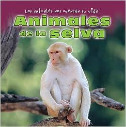 Animales de la Selva = Animals in the Jungle (Los Animales Nos Cuentan