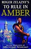 Roger Zelaznys To Rule in Amber (Amber Trilogy)