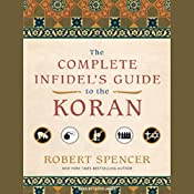 The Complete Infidel's Guide to the Koran | [Robert Spencer]