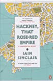 Hackney, That Rose-Red Empire: A Confidential Report (0141012749) by Sinclair, Iain