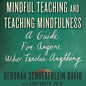 Mindful Teaching and Teaching Mindfulness Audiobook
