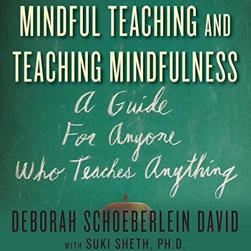mindful-teaching-and-teaching-mindfulness-a-guide-for-anyone-who-teaches-anything