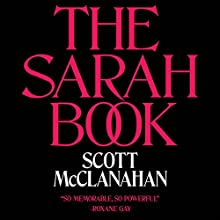 The Sarah Book Audiobook by Scott McClanahan Narrated by Scott McClanahan