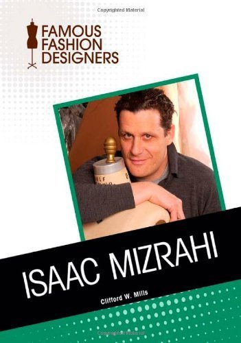 isaac-mizrahi-famous-fashion-designers-by-mills-clifford-w-2011-library-binding