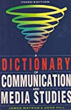 A Dictionary of Communication and Media Studies (0340574259) by Watson, James