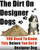 The Dirt On Designer Dogs: Everything YOU Need To Know Before You Get A Designer Dog