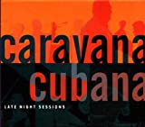 echange, troc Caravana Cubana - Late Night Sessions