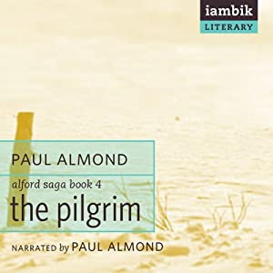 The Pilgrim: Book 4 of the Alford Saga | [Paul Almond]