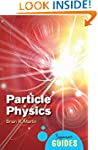 Particle Physics: A Beginner's Guide...