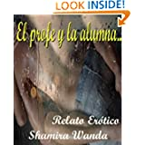 EL PROFE Y LA ALUMNA (Spanish Edition)