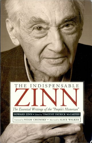 Howard Zinn - THE INDISPENSIBLE ZINN (English Edition)