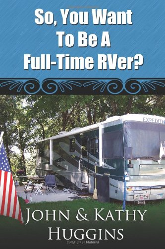 So, You Want To Be A Full-Time Rver? front-145730