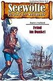 Seew�lfe - Piraten der Weltmeere 6: Feind im Dunkel