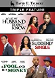David E. Talbert Triple Feature (What My Husband Doesn't Know / Suddenly Single / A Fool and His Money)