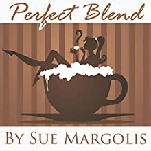 Perfect Blend (       UNABRIDGED) by Sue Margolis Narrated by Ruth Galliers
