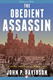 img - for The Obedient Assassin: A Novel Based on a True Story book / textbook / text book