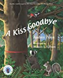 A Kiss Goodbye (0545037891) by Penn, Audrey
