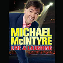 Michael McIntyre: Live & Laughing Performance by Michael McIntyre Narrated by Michael McIntyre