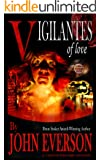 Vigilantes of Love: 21 Tales of the Dark and Light
