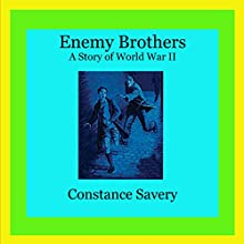 Enemy Brothers (Living History Library) (       UNABRIDGED) by Constance Savery Narrated by Paul L. Coffey