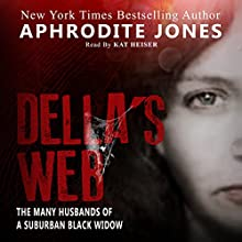 Della's Web (       UNABRIDGED) by Aphrodite Jones Narrated by Kat Heiser