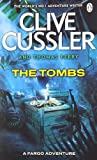 Clive Cussler The Tombs: FARGO Adventures 04 (Fargo Adventures 4)
