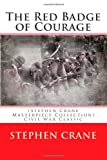 The Red Badge of Courage: (Stephen Crane Masterpiece Collection) Civil War Classic
