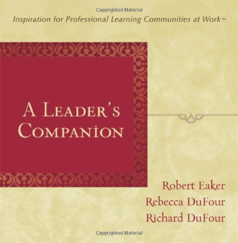 A Leader s Companion Inspiration for Professional Learning Communities at Work