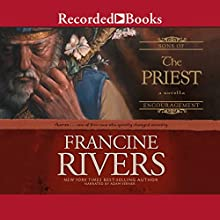 The Priest: Aaron Audiobook by Francine Rivers Narrated by Adam Verner
