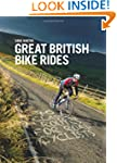 Great British Bike Rides: 40 Classic...