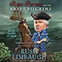 Rush Revere and the Brave Pilgrims: Time-Travel Adventures with Exceptional Americans (       UNABRIDGED) by Rush Limbaugh Narrated by Rush Limbaugh