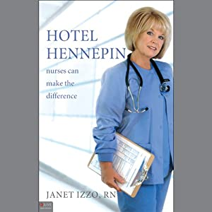 Hotel Hennepin: Nurses Can Make the Difference | [Janet Izzo]