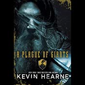 A Plague of Giants | [Kevin Hearne]