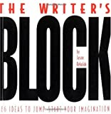 The Writer\'s Block: 786 Ideas to Jump-Start Your Imagination