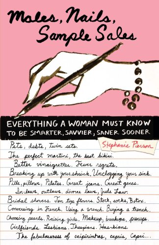 Males, Nails, Sample Sales: Everything a Woman Must Know to be Smarter, Savvier, Saner, Sooner