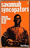 Savannah Syncopators: African Retentions in the Blues (Blues Paperbacks) (0289798272) by Oliver, Paul