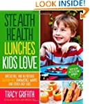Stealth Health Lunches Kids Love: Irr...