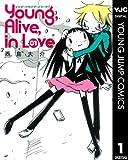 Young,Alive,in Love 1 (ヤングジャンプコミックスDIGITAL)