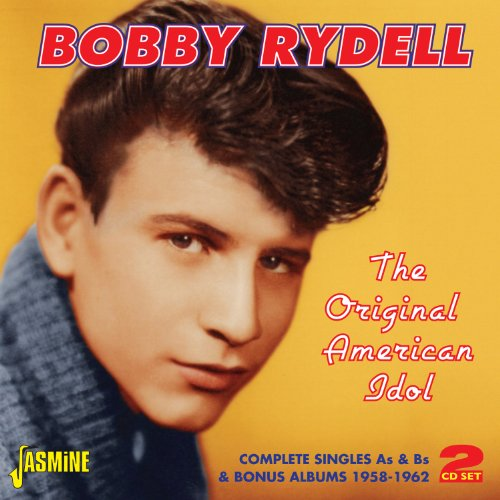 Bobby Rydell - The Original American Idol - Complete Singles As & Bs & Bonus Albums 1958-1962 [original Recordings Remastered] 2cd Set - Zortam Music