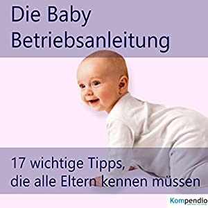 Die Baby-Betriebsanleitung Hörbuch