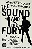 The Sound and the Fury: A Rock's Backpages Reader, 40 Years of Classic Rock Journalism (1582342822) by Hoskins, Barney