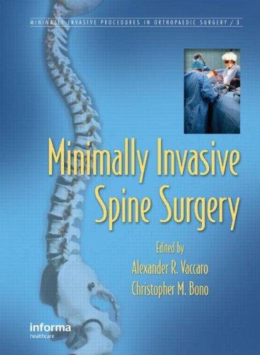 Minimally Invasive Spine Surgery (Minimally Invasive Procedures In Orthopaedic Surgery)