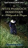 echange, troc Gottfried Hertzka - La petite pharmacie domestique de Hildegarde de Bingen