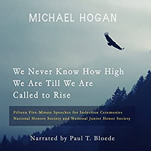 We Never Know How High We Are Till We Are Called to Rise Audiobook