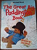 The Great Big Paddington Book ( Paddington Bear) (0001380753) by Bond, Michael