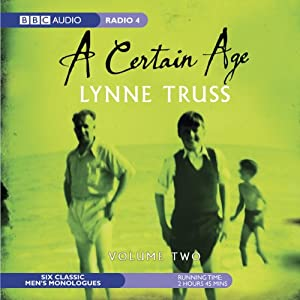 A Certain Age, Vol. 2: Male Monologues | [Lynne Truss]