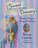 Sweet Dreams: Bedtime Poems and Lullabyes (0671534793) by Lansky, Bruce
